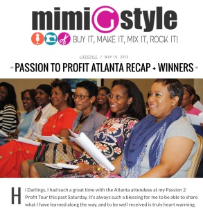 Attend Mimi G's Passion to Profit tour session. What an amazing Nd inspiring young woman, using her gifts ( you know we all have them) to empower soon many. Her selflessness and passionate work ethics need to be bottled and sold! Just saying. If you get the opportunity to hear her amazing life story, tune in. You'll take away a new level of Hope. So... I was honored to appear on her Atlanta Passion to Profit recap.